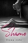 Shame (Shame Me Not, #1)