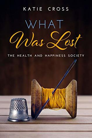 What Was Lost (Health and Happiness Society #5)