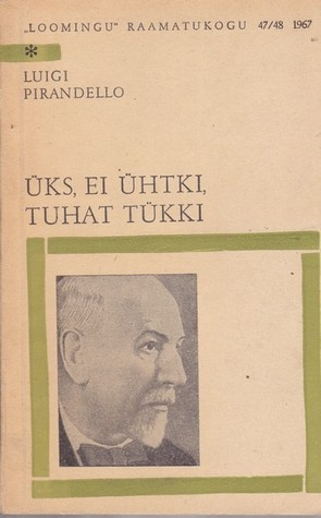 Üks, ei ühtki, tuhat tükki (Loomingu Raamatukogu, #47-48/1967)