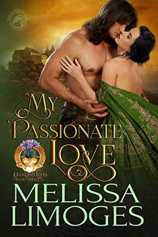My Passionate Love (Highland Loves, # 3)