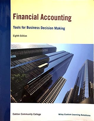Financial Accounting - Tools for Business Decision Making - Eighth Edition