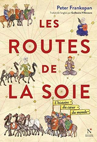 Les routes de la soie : L'histoire au coeur du monde
