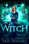 As You Witch (Academy of Witches, #2)
