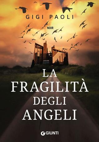 La fragilità degli angeli (Carlo Alberto Marchi #3)