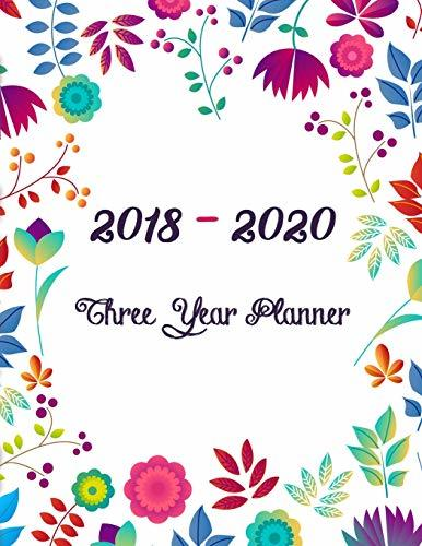 2018 - 2020 Three Year Planner: Monthly Schedule Organizer - Agenda Planner For The Next Three Years, 36 Months Calendar, Appointment Notebook, ... Setting, Happiness Gratitude Book: Volume 1