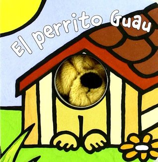 El perrito Guau / Arf the Doggy (Librodedos / Finger Puppet Book)