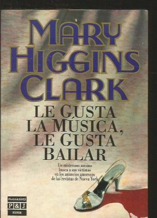 Le gusta la música, le gusta bailar [Paperback] [Jan 01, 1992] Clark, Mary Higgins.