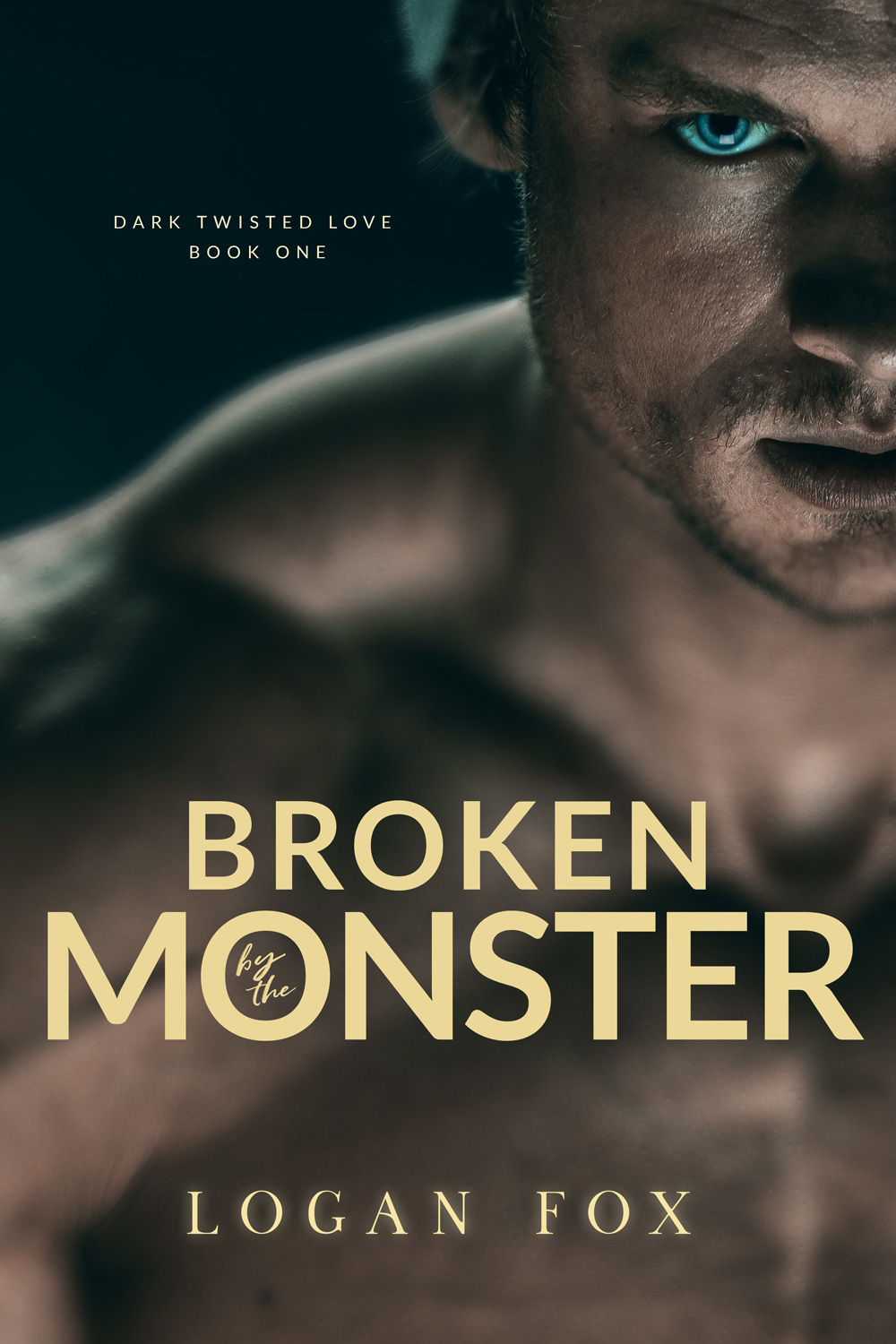 Broken by the Monster (Dark Twisted Love #1)