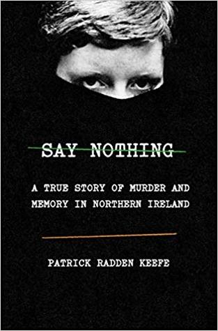 Say Nothing: A True Story of Murder and Memory in ...