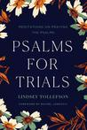 Psalms for Trials: Meditations on Praying the Psalms