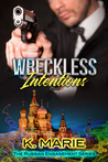 Wreckless Intentions (The Russian Engagement, #2)