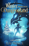 Winter Dungeonland (Freehaven Online, #3)