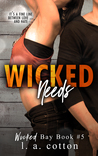 Wicked Needs (Wicked Bay, #5)