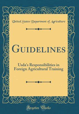Guidelines: Usda's Responsibilities in Foreign Agricultural Training