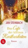 Das Café der kleinen Kostbarkeiten by Jan Steinbach