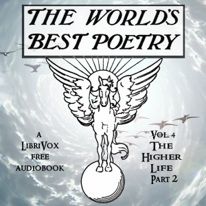 The World's Best Poetry, Volume 4 (Part 2): The Higher Life