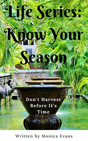 Life Series: Know Your Season: Don't Harvest Before It's Time