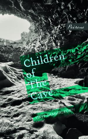 Children of The Cave by Virve Sammalkorpi