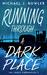 Running Through a Dark Place
