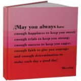 Quotable Journal: May you always have enough happiness to keep you sweet