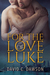 For the Love of Luke by David C.  Dawson