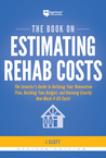 The Book on Estimating Rehab Costs, Revised Edition: The Investor's Guide to Defining Your Renovation Plan, Building Your Budget, and Knowing Exactly How Much It All Costs