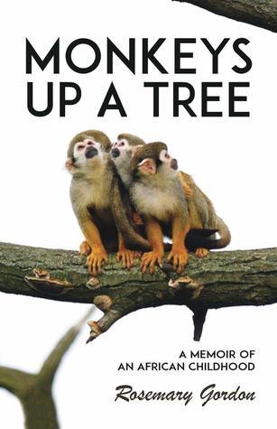 Monkeys up a Tree: A Memoir of an African Childhood