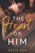 The Heart of Him by Katie Fox
