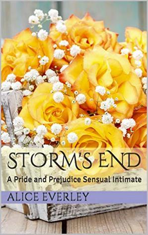 Storm's End: A Pride and Prejudice Sensual Intimate (Saving Longbourn Book 3)