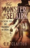 The Monster Of Selkirk Book 3: The Machines of Theda
