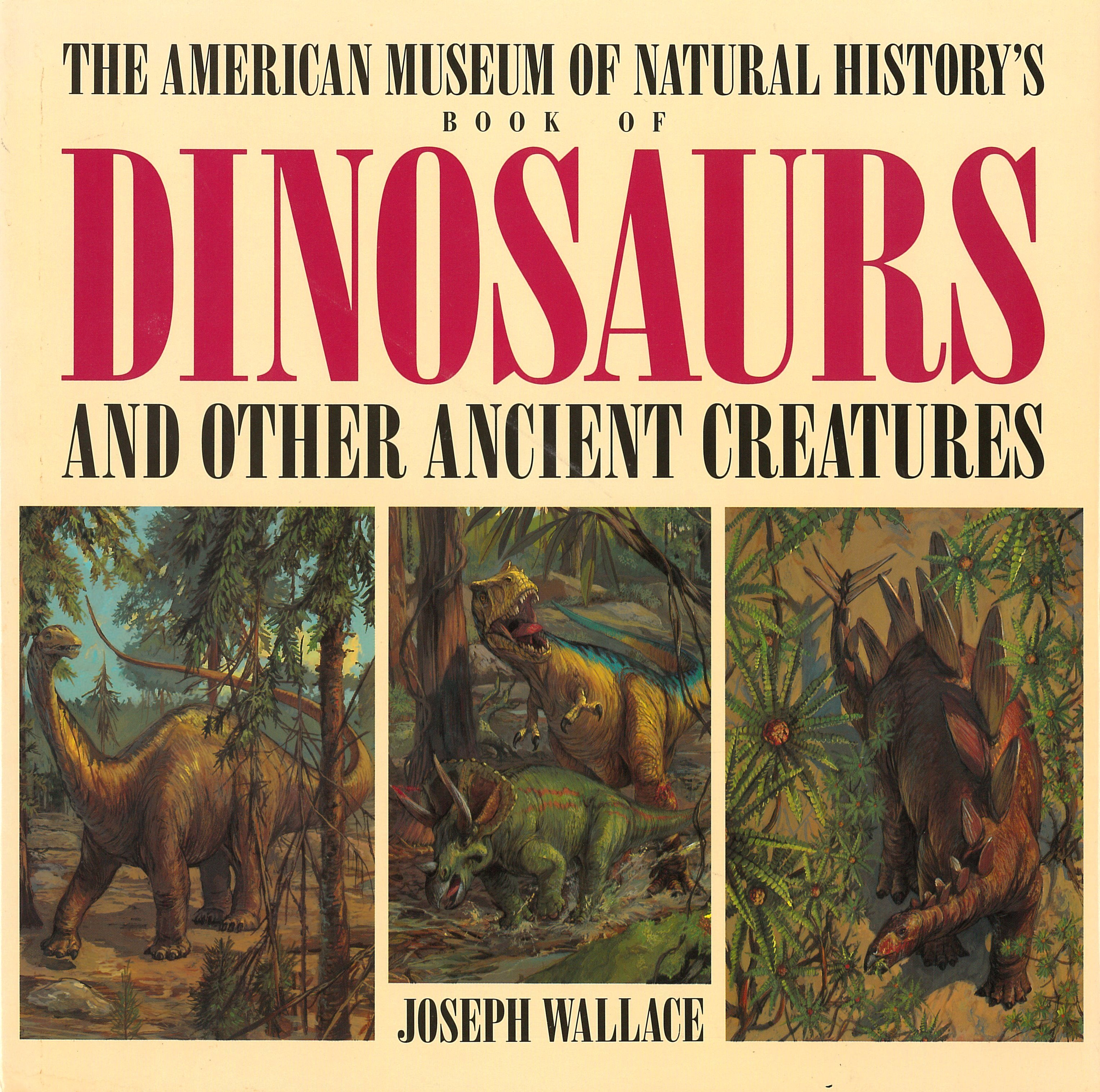 The American Museum Of Natural History's Book Of Dinosaurs And Other Ancient Creatures