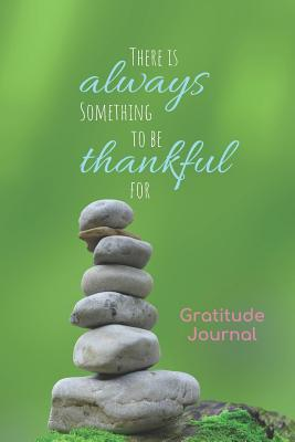 Gratitude Journal: Thankful Notebook Diary with 5 Minute Daily Writing Prompts Cute Quote Stone Balance Design