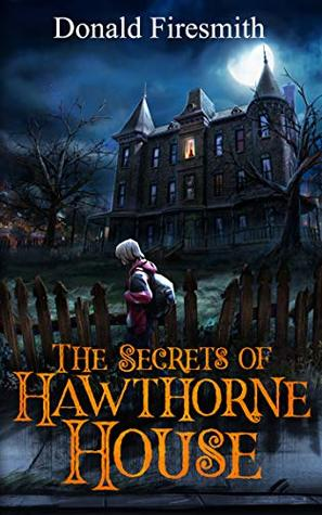 Book Review: The Secrets of Hawthorne House by Donald Firesmith