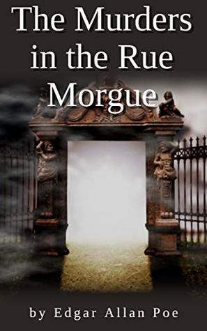 The Murders in the Rue Morgue by Edgar Allan Poe : edgar allan poe poems