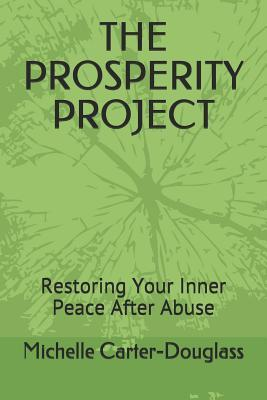 The Prosperity Project: Restoring Your Inner Peace After Abuse