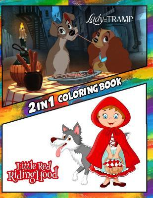 2 in 1 Coloring Book Lady and the Tramp and Little Red Riding Hood: Best Coloring Book for Children and Adults, Set 2 in 1 Coloring Book, Easy and Exciting Drawings of Your Loved Characters and Cartoons