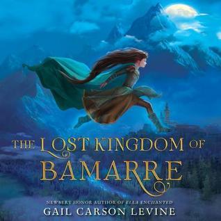 Ebook The Lost Kingdom of Bamarre by Gail Carson Levine PDF!