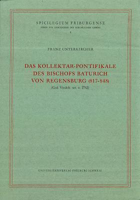 Das Kollektar-Pontifikale Des Bischofs Baturich Von Regensburg (817-848)