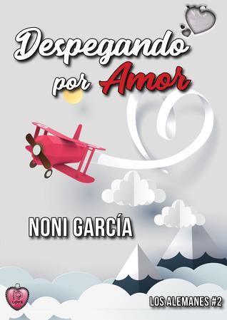Despegando al amor por Noni García