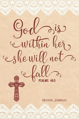 Ebook downloads free God Is Within Her She Will Not Fall Psalms 46: 5 Prayer Journal: 90-Day, 3-Month Daily Prayer Journal 200 Pages PDF ePub iBook by Gem Virtual Designs