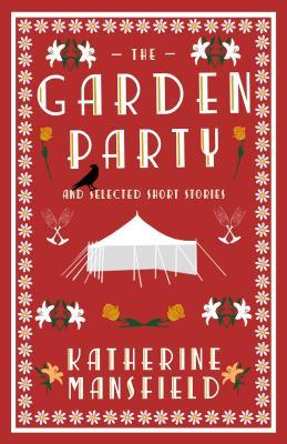 The Garden Party and Selected Short Stories