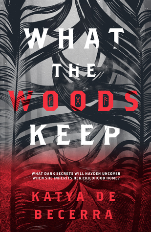 What the Woods Keep by Katya de Becerra