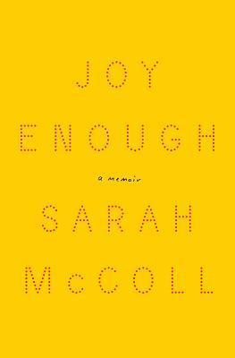 Joy Enough: A Memoir