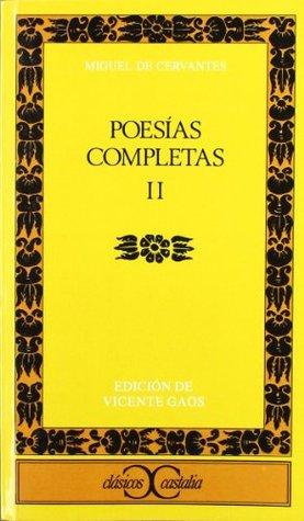 Miguel de Cervantes Poesias Completas, II
