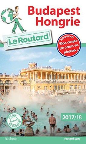 Guide du Routard Budapest Hongrie 2017/18
