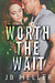 Worth the Wait by J.B. Heller