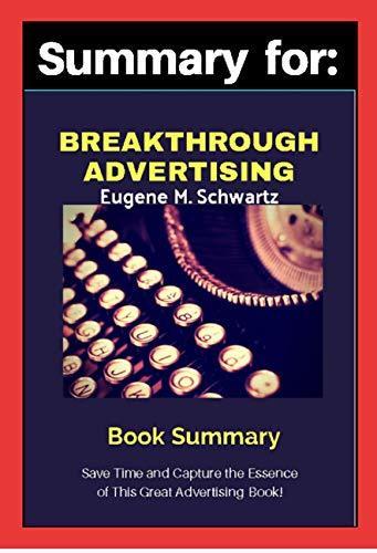Summary For: Breakthrough Advertising by Eugene M. Schwartz
