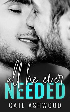 All he ever needed de Cate Ashwood 41954759