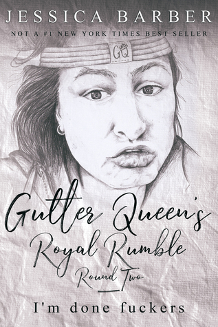 Gutter Queen's Royal Rumble: Round Two