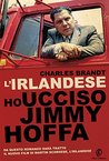 L'irlandese: Ho ucciso Jimmy Hoffa